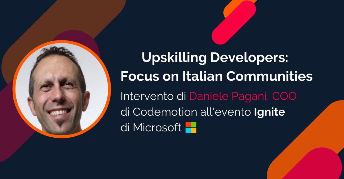 Formazione e dev communities: Codemotion all'evento Ignite Microsoft. Il commento di Daniele Pagani, COO Codemotion